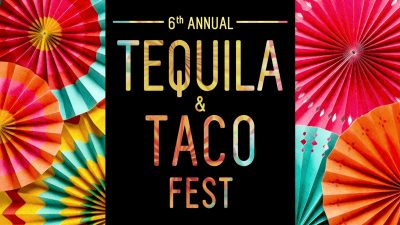 6th Annual Tequila & Taco Fest
